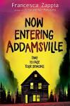 Now Entering Addamsville - Francesca Zappia