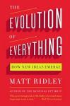 The Evolution of Everything: How New Ideas Emerge - Matt Ridley