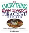 The Everything Slow Cooking for a Crowd Cookbook - Katie Thompson