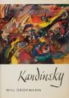 Wassily Kandinsky: Life and Work - Will Grohmann, Wassily Kandinsky, Norbert Guterman