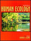 Introduction to Human Ecology - George Clark