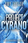 Project Cyrano: A Genetic Engineering Technothriller (Genetic Engineering, TechnoThriller) - Amy Taylor