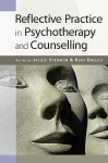 Reflective Practice in Psychotherapy and Counselling - Jacqui Stedmon, Rudi Dallos