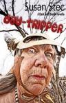 Day-Tripper (Dark and Deadly, a novella series) (volume 2) - Susan Stec