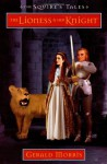 The Lioness and Her Knight (Squire's Tales) - Gerald Morris