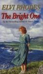 The Bright One - Elvi Rhodes