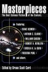 Masterpieces: The Best Science Fiction of the Century - Orson Scott Card, William Gibson, Isaac Asimov, Michael Swanwick