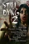 Still Dying 2 (Dying Days Anthology) - Mark Tufo, Patrick C. Greene, Tim Baker, Armand Rosamilia, Frank Edler, A.D. Roland, Sean Slagle, Brent Abell, Jamie Johnesee