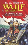 Wulf the Saxon: A Story of the Norman Conquest - G.A. Henty