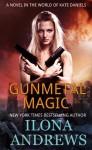 Gunmetal Magic (Kate Daniels World) - Ilona Andrews
