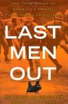 Last Men Out: The True Story of America's Heroic Final Hours in Vietnam - Bob Drury, Tom Clavin