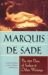 The 120 Days of Sodom and Other Writings - Marquis de Sade