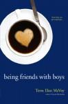 Being Friends with Boys - Terra Elan McVoy