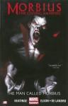 Morbius: The Living Vampire: The Man Called Morbius (Marvel Now) - Joe Keating, Dan Slott, Valentine De Landro, Richard Elson, Marco Checchetto, Carlos Rodriguez, Felix Ruiz
