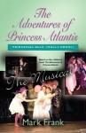The Adventures of Princess Atlantis, the Musical - Mark Frank