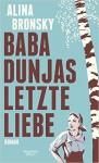 Baba Dunjas letzte Liebe: Roman ( 17. August 2015 ) - Alina Bronsky