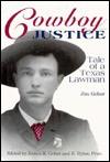 Cowboy Justice: Tale of a Texas Lawman - Jim Gober, Jim Gober, James R. Gober, B. Byron Price