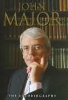John Major: The Autobiography - John Major