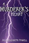 A Murderer's Heart - Julie Elizabeth Powell