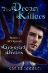 Graveyard of Dreams Season 1 Episode 1 - S.M. Blooding