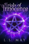 Trials of Innocence (Innocence Cooper Series Book 3) - L S May