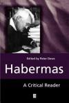 Habermas: Critical Reader - Peter Dews
