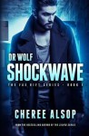 Shockwave (Dr. Wolf - The Fae Rift #1) - Cheree Alsop