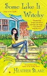 Some Like It Witchy - Heather Blake