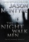 The Night Walk Men - Jason McIntyre
