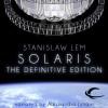 Solaris: The Definitive Edition - Stanislaw Lem, Bill Johnston (translator), Alessandro Juliani, Audible Studios