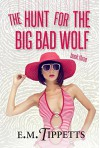 The Hunt for the Big Bad Wolf (Someone Else's Fairytale Book 3) - E.M. Tippetts