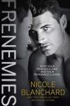 Frenemies (Friend Zone #2) - Nicole Blanchard