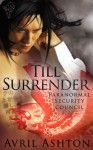 Till Surrender (Paranormal Secutiry Council) - Avril Ashton