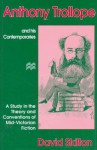Anthony Trollope and His Contemporaries: A Study in the Theory and Convention of the Mid-Victorian Novel - David Skilton
