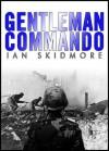 Gentleman Commando - Ian Skidmore
