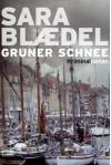 Grüner Schnee - Sara Blædel, Thorsten Alms