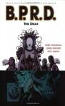 B.P.R.D., Vol. 4: The Dead - Mike Mignola, John Arcudi, Guy Davis