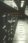 Defending the Damned: Inside Chicago's Cook County Public Defender's Office - Kevin Davis