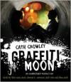 Graffiti Moon - Cath Crowley, Ben Maclaine, Hamish R. Johnson, Chelsea Bruland