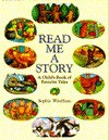 Read Me A Story: A Child's Book Of Favorite Tales - Sophie Windham