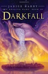 Darkfall - Janice Hardy