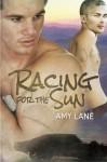 Racing for the Sun - Amy Lane