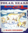 Polar Bears - Gail Gibbons, Megan Lloyd