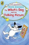 The Witch's Dog And The Talking Picture (Colour Young Puffin) - Frank Rodgers