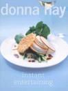 Instant Entertaining - Donna Hay, Con Poulos
