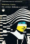 Na uwięzi. Ballada o miłości - Yukio Mishima