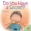 Do You Have a Secret? - Jennifer Moore-Mallinos