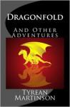 Dragonfold - Tyrean Martinson
