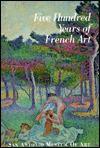 Five Hundred Years of French Art - John Hutton, James Clifton, Bettell Richard R .