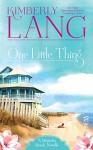 One Little Thing: A Magnolia Beach Novella - Kimberly Lang